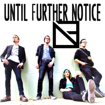 Discover Until Further Notice, pop-punk rock band in San Francisco, CA, USA. Rate, follow, send a message and read about Until Further Notice on LiveTrigger.